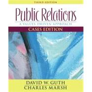 Public Relations A Values-Driven Approach, Cases Edition