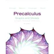 Precalculus Graphs and Models plus Graphing Calculator Manual Plus NEW MyMathLab with Pearson eText -- Access Card Package
