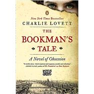 The Bookman's Tale A Novel of Obsession