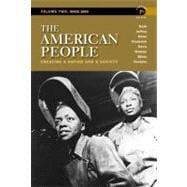 The American People Creating a Nation and a Society, Concise Edition, Volume 2