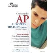 Cracking the AP European History Exam, 2006-2007 Edition