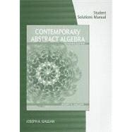 Student Solutions Manual for Gallian's Contemporary Abstract Algebra, 7th