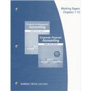 Working Papers, Volume 1 for Warren/Reeve/Duchac's Financial & Managerial Accounting, 12th and Corporate Financial Accounting, 12th