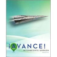 ¡Avance! Student Edition Intermediate Spanish