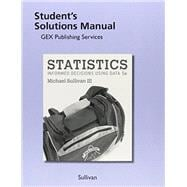 Student Solutions Manual for Statistics Informed Decisions Using Data