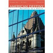 American Destiny : Narrative of a Nation, Concise Edition, Volume 1 (to 1877) Value Pack (includes Sam Houston and the American Southwest and Abigail Adams: A Revolutionary American Woman)