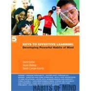 Keys to Effective Learning : Developing Powerful Habits of Mind