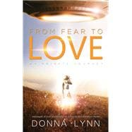 From Fear to Love 9781940265407R