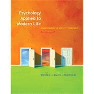 Psychology Applied to Modern Life: Adjustment in the 21st Century, 10th Edition