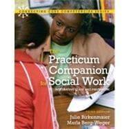 Practicum Companion for Social Work Integrating Class and Fieldwork, The