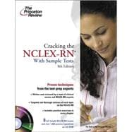 Cracking the NCLEX-RN with Sample Tests on CD-ROM, 8th Edition