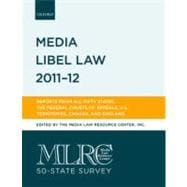 MLRC 50-State Survey:  Media Libel Law 2011-12 Reports from all Fifty States, the Federal Courts of Appeals, U.S. Territories, and Canada