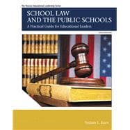 School Law and the Public Schools A Practical Guide for Educational Leaders