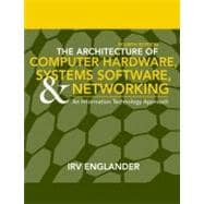 The Architecture of Computer Hardware and System Software: An Information Technology Approach, 4th Edition