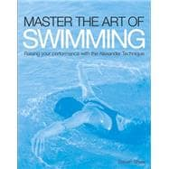 Master the Art of Swimming Raise Your Performance with the Alexander Technique