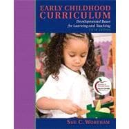 Early Childhood Curriculum : Developmental Bases for Learning and Teaching (with MyEducationLab)