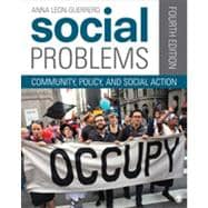 Social Problems : Community, Policy, and Social Action