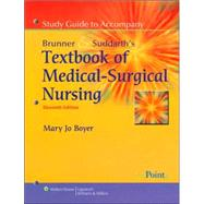 Study Guide to Brunner and Suddarth's Textbook of Medical-Surgical Nursing
