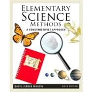 Elementary Science Methods: A Constructivist Approach, 6th Edition