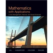 Mathematics with Applications In the Management, Natural, and Social Sciences Plus NEW MyMathLab with Pearson eText -- Access Card Package