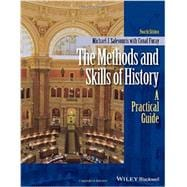 The Methods and Skills of History: A Practical Guide 4th Edition