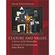 Culture and Values A Survey of the Humanities, Volume II (with InfoTrac) (Chapters 12-22 with readings)