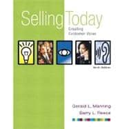 Selling Today : Creating Customer Value (with FREE Selling Today: Using Technology to Add Value)