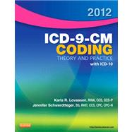 ICD-9-CM Coding 2012: Theory and Practice With ICD-10