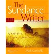 The Sundance Writer A Rhetoric, Reader, and Handbook (with InfoTrac)