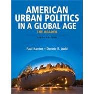 American Urban Politics in a Global Age : The Reader