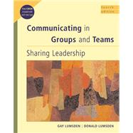 Communicating in Groups and Teams Sharing Leadership (with InfoTrac)
