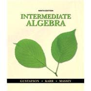 Student Solutions Manual for Gustafson/Karr/Massey�s Intermediate Algebra, 9th