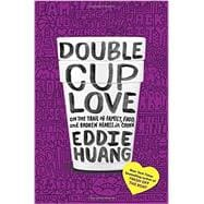 Double Cup Love 9780812995466R