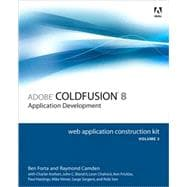 Adobe ColdFusion 8 Web Application Construction Kit, Volume 2 Application Development