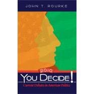 You Decide! Current Debates in American Politics, 2010 Edition