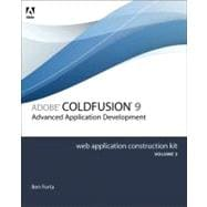 Adobe ColdFusion 8 Web Application Construction Kit, Volume 3 Advanced Application Development