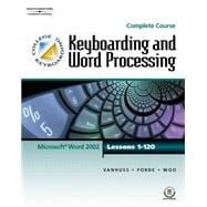 Keyboarding and Word Processing: Microsoft Word 2002 : Complete Course Lessons 1-120