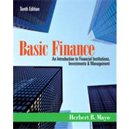Basic Finance: An Introduction to Financial Institutions, Investments and Management, 10th Edition