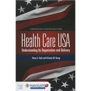 Health Care USA: Understanding Its Organization and Delivery Enhanced 8th Edition