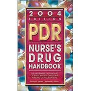 Pdr Nurse's Drug Handbook 2004: The Information Standard for Prescription Drugs and Nursing Considerations