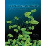 Microbiology Experiments to accompany Microbiology