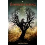 Firebirds Rising An Anthology of Original Science Fiction and Fantasy