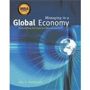 Managing in a Global Economy Demystifying International Macroeconomics (Economic Applications, InfoTrac Printed Access Card)