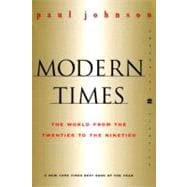Modern Times : The World from the Twenties to the Nineties