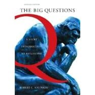 The Big Questions A Short Introduction to Philosophy (with Source CD-ROM)
