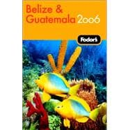 Fodor's Belize and Guatemala 2006
