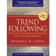 Trend Following: How Great Traders Make Millions in Up or Down Markets, New Expanded Edition
