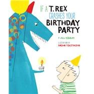 If a T. Rex Crashes Your Birthday Party