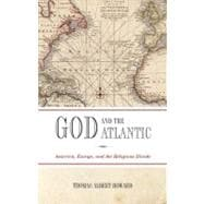God and the Atlantic America, Europe, and the Religious Divide