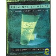 Criminal Evidence Principles and Cases (with InfoTrac)